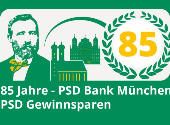 85 Jahre PSD Bank München - PSD Gewinnsparen